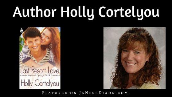Holly Cortelyou | Last Resort Love | Featured Author | Ja'Nese Dixon