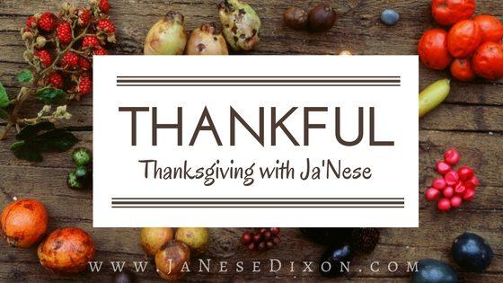 Thankful: Thanksgiving with Ja'Nese