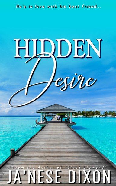 Hidden Desire | Ja'Nese Dixon
