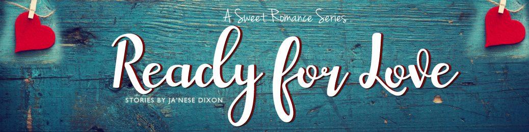 Ready for Love | Ja'Nese Dixon | Romantic Short Stories