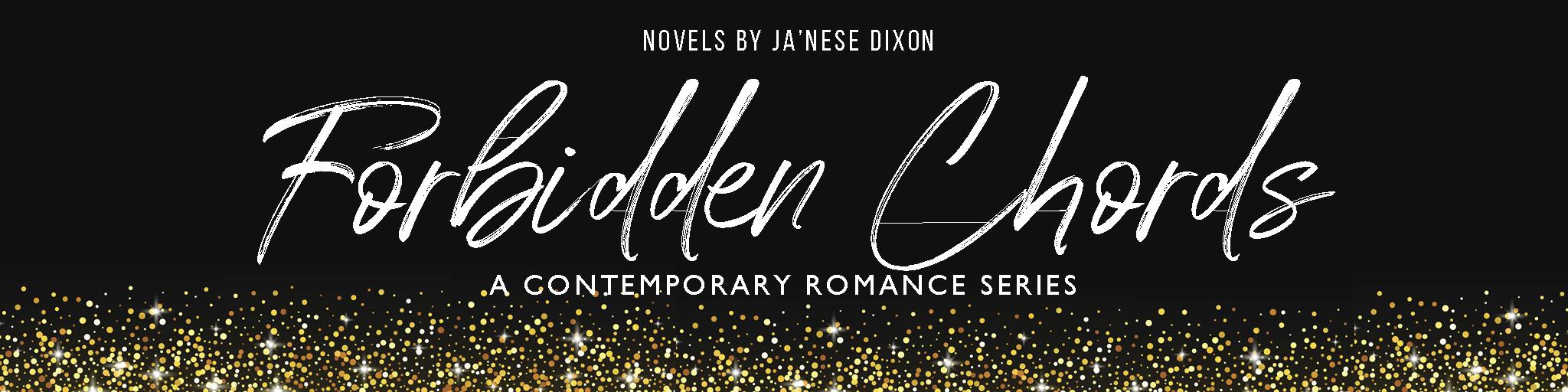 Forbidden Chords Seres | Ja'Nese Dixon