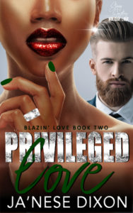 Privileged Love | Ja'Nese Dixon